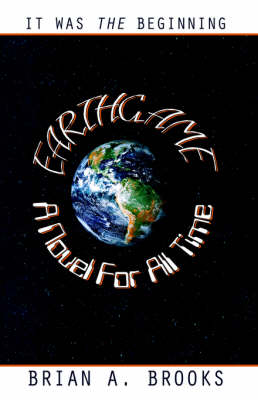 Earthgame: A Novel for All Time