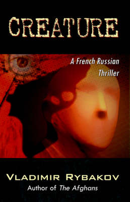 Creature: A French Russian Thriller