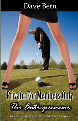 Private: For Members Only: The Entrepreneur