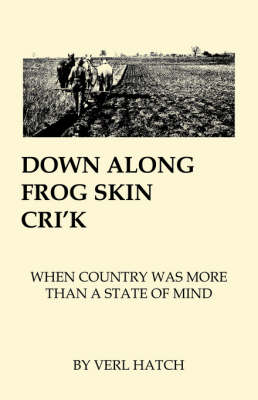 Down Along Frog Skin Cri'k: When Country Was More That a State of Mind