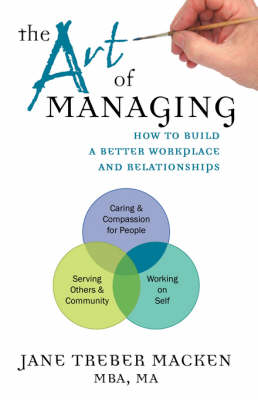 The Art of Managing: How to Build a Better Workplace and Relationships