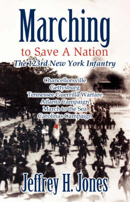 Marching to Save a Nation: The 123rd New York Infantry