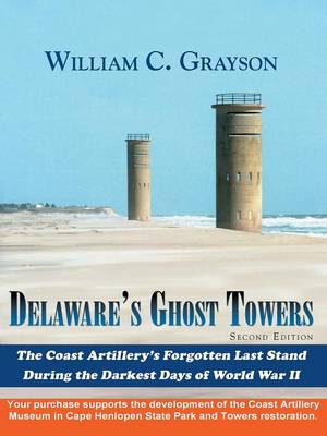 Delaware's Ghost Towers: Second Edition
