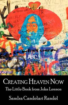 Creating Heaven Now, the Little Book from John Lennon