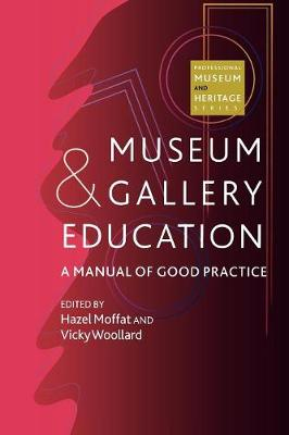 Museum and Gallery Education: A Manual of Good Practice