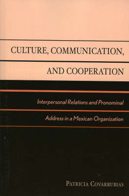 Culture, Communication, and Cooperation: Interpersonal Relations and Pronominal Address in a Mexican Organization