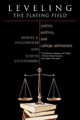 Leveling the Playing Field: Justice, Politics, and College Admissions