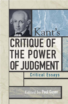 Kant's Critique of the Power of Judgment: Critical Essays