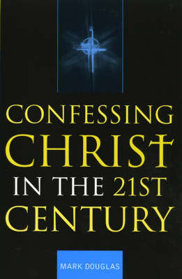 Confessing Christ in the Twenty-First Century
