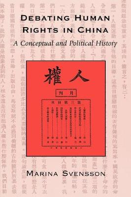 Debating Human Rights in China: A Conceptual and Political History