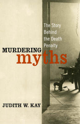 Murdering Myths: The Story Behind the Death Penalty