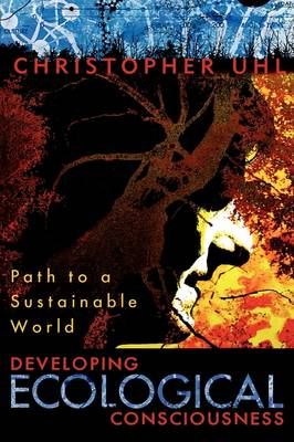 Developing Ecological Consciousness: Paths to a Sustainable Future
