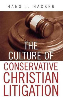 The Culture of Conservative Christian Litigation