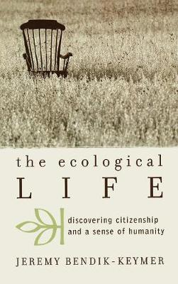 The Ecological Life: Discovering Citizenship and a Sense of Humanity