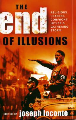 The End of Illusions: Religious Leaders Confront Hitler's Gathering Storm