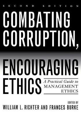 Combating Corruption, Encouraging Ethics: A Practical Guide to Management Ethics