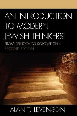 An Introduction to Modern Jewish Thinkers: From Spinoza to Soloveitchik