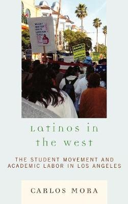 Latinos in the West: The Student Movement and Academic Labor in Los Angeles