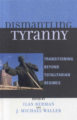 Dismantling Tyranny: Transitioning Beyond Totalitarian Regimes