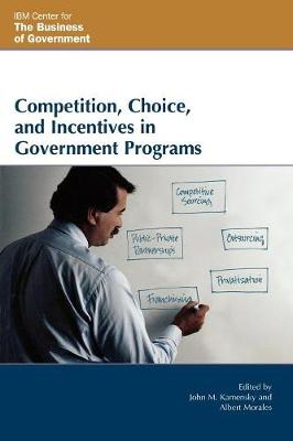 Competition, Choice, and Incentives in Government Programs