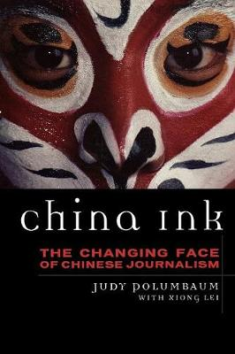 China Ink: The Changing Face of Chinese Journalism