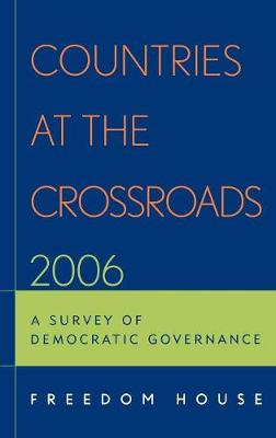 Countries at the Crossroads 2006: A Survey of Democratic Governance