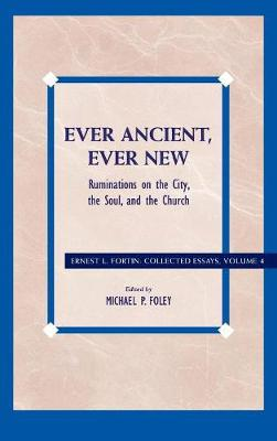 Ever Ancient, Ever New: Ruminations on the City, the Soul, and the Church