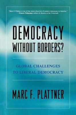 Democracy Without Borders?: Global Challenges to Liberal Democracy