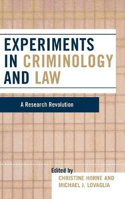 Experiments in Criminology and Law: A Research Revolution