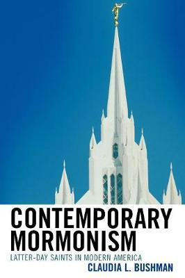 Contemporary Mormonism: Latter-day Saints in Modern America