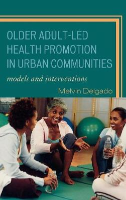 Older Adult-Led Health Promotion in Urban Communities: Models and Interventions
