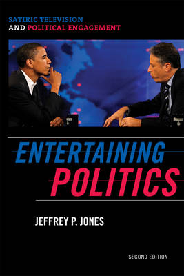 Entertaining Politics: Satiric Television and Political Engagement