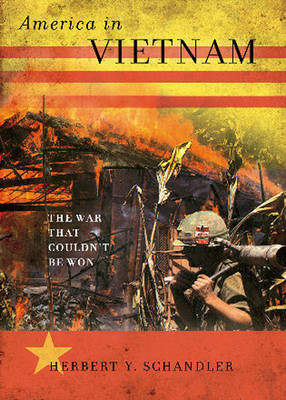 America in Vietnam: The War That Couldn't Be Won