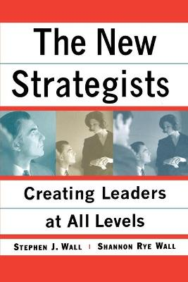 New Strategists: Creating Leaders at All Levels