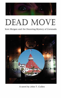 Dead Move: Kate Morgan and the Haunting Mystery of Coronado