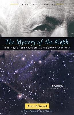 The Mystery of the Aleph: Mathematics, the Kabbalah and the Search for Infinity