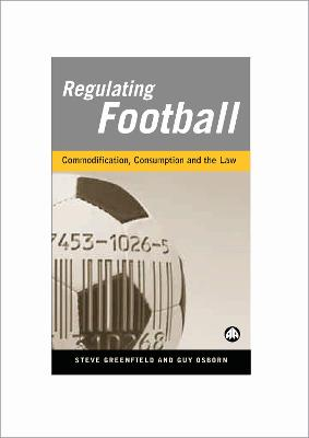 Regulating Football: Commodification, Consumption and the Law