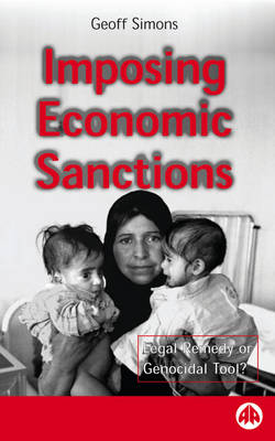 Imposing Economic Sanctions: Legal Remedy Or Genocidal Tool?