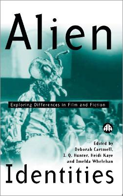 Alien Identities: Exploring Differences in Film and Fiction