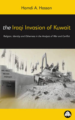 The Iraqi Invasion of Kuwait: Religion, Identity and Otherness in the Analysis of War and Conflict