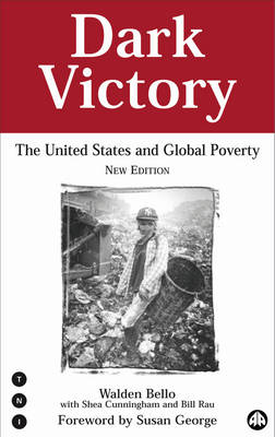 Dark Victory: The United States and Global Poverty