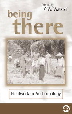 Being There: Fieldwork in Anthropology