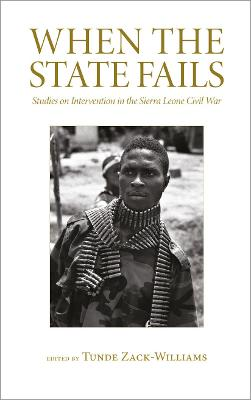 When the State Fails: Studies on Intervention in the Sierra Leone Civil War