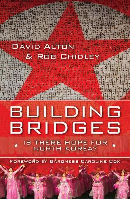 Building Bridges: Is there hope for North Korea?