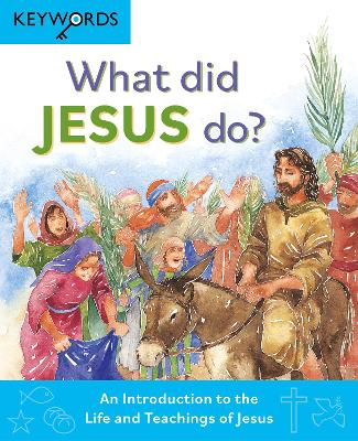 What Did Jesus Do?: An Introduction to the Life and Teachings of Jesus