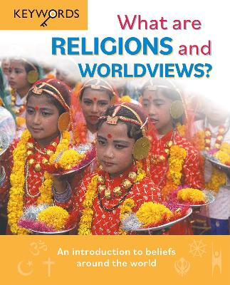 What are Religions and Worldviews?: An Introduction to Beliefs Around the World
