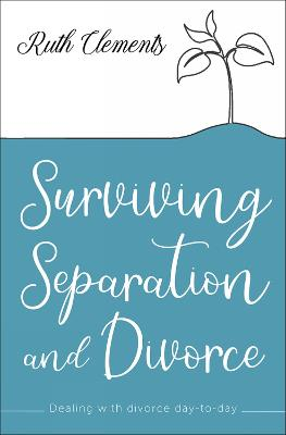 Surviving Separation and Divorce: Dealing with divorce day-to-day