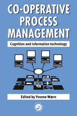 Cooperative Process Management: Cognition And Information Technology: Cognition And Information Technology