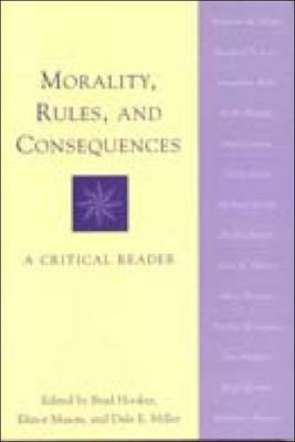 Morality, Rules and Consequences: A Critical Reader