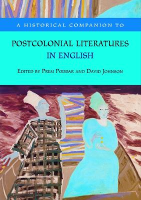 A Historical Companion to Postcolonial Literatures in English